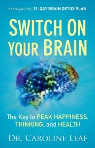 Dr. Caroline Leaf Switch On Your Brain Book
